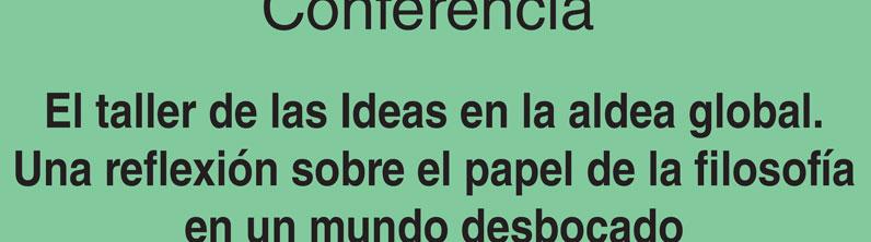 Conferencia: El taller de las Ideas en la aldea global