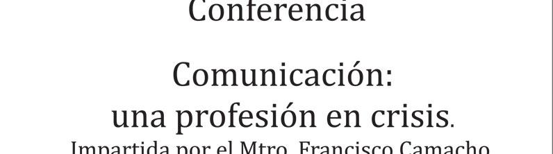 Conferencia: Comunicación una profesión en crisis